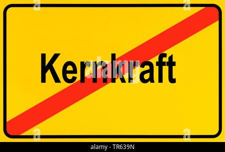 Ortsausgangsschild Kernkraft, Symbolbild Ausstieg aus der Atomenergie, Energiewende, Deutschland | city limit sign Kernkraft, nuclear energy, Germany - Stock Photo