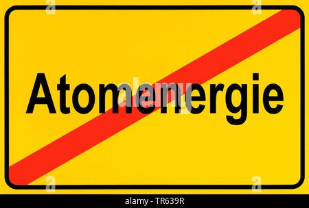 Ortsausgangsschild Atomenergie, Symbolbild Ausstieg aus der Atomenergie, Energiewende, Deutschland | city limit sign Atomenergie, nuclear energy, Germ - Stock Photo