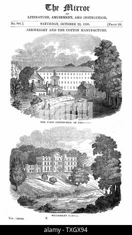 Richard Arkwright (1732-1792) British industrialist and inventor: Water-powered spinning frame. Top: Cotton mill at Cromford, Wirksworth, Derbyshire which Arkwright fitted with his water frame. Bottom: Willersley Castle, the house Arkwright built for himself.  1836 Woodcut - Stock Photo