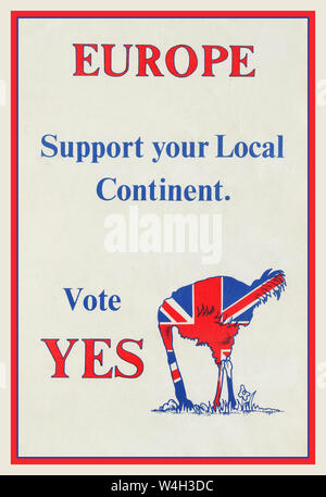 1975 UK vintage election propaganda poster for the 1975 European Union Membership Referendum held in the United Kingdom featuring text in red and blue against white background with image of red, white and blue Union Jack British Flag on an ostrich with its head buried in the sand - Europe Support your Local Continent Vote Yes. This European Communities Membership Referendum (aka the Referendum on the European Community or Common Market / Common Market Referendum / EEC Membership Referendum) was held 5 June 1975 under the provisions of the Referendum Act 1975 by Labour government - Stock Photo