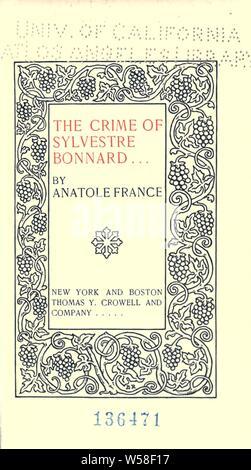 The crime of Sylvestre Bonnard : France, Anatole, 1844-1924 - Stock Photo