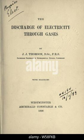 The discharge of electricity through gases : Thomson, J. J. (Joseph John), Sir, 1856-1940 - Stock Photo
