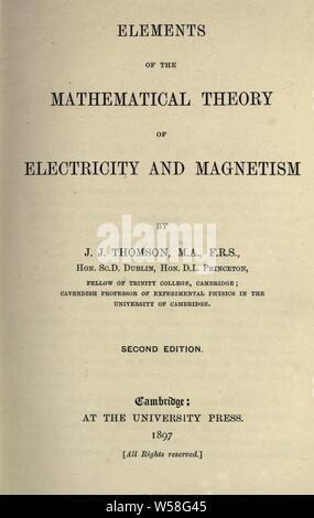 Elements of the mathematical theory of electricity and magnetism; : Thomson, J. J. (Joseph John), Sir, 1856-1940 - Stock Photo