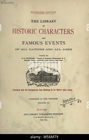 Library of historic characters and famous events of all nations and all ages; : Spofford, Ainsworth Rand, 1825-1908 - Stock Photo