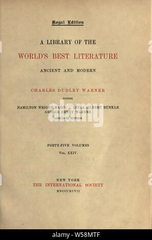 A Library of the world's best literature, ancient and modern. Charles Dudley Warner, editor; Hamilton Wright Mabie, Lucia Gilbert Runkle [and] George Henry Warner, associate editors : Warner, Charles Dudley, 1829-1900 - Stock Photo
