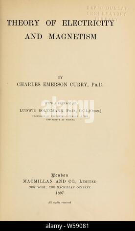 Theory of electricity and magnetism. With a pref. by Ludwig Boltzmann : Curry, Charles Emerson - Stock Photo