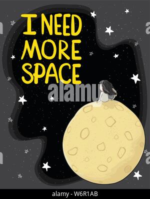cute drawing astronaut girl sitting alone on big moon in galaxy space with stars and text I need more space, idea for printable card, tshirt, kid and - Stock Photo