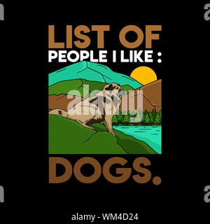 Dog Quote and Slogan good for t-shirt. List of people I like is Dogs. Dog with nature view and sunset. - Stock Photo