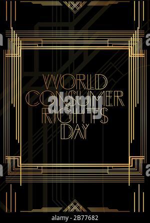 Art Deco - Text zum Welttag der Verbraucherrechte. Goldene dekorative Grußkarte, Schild mit Vintage-Buchstaben. - Stockfoto