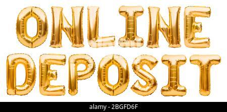 Wörter ONLINE-EINZAHLUNG aus goldenen aufblasbaren Ballons auf weißem Hintergrund isoliert. Helium Ballons Gold Folie bilden Wort Kaution. Unternehmen