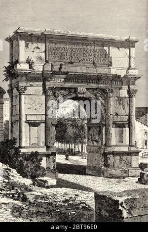 Titusbogen, Rom. Italien, Europa. Reise nach Rom von Francis Wey 19. Jahrhundert - Stockfoto