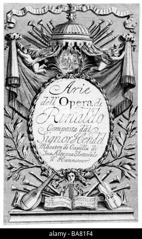 """Händel, Georg Friedrich, 23.2.1685 - 14.4.1759, Deutscher Komponist, Werke, Oper """"Rinaldo"""" (1711), Arien, Titel, - Stockfoto"""
