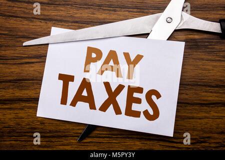 Hand schreiben Bildunterschrift inspiration, Steuern zahlen. Business Konzept für die Besteuerung überfordern Rückkehr - Stockfoto