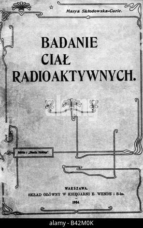 """Curie, Marie, 7.11.1867 - 4.7.1934, französischer Apotheker und Physiker der polnischen Geburt, Werke, """"Badanie - Stockfoto"""