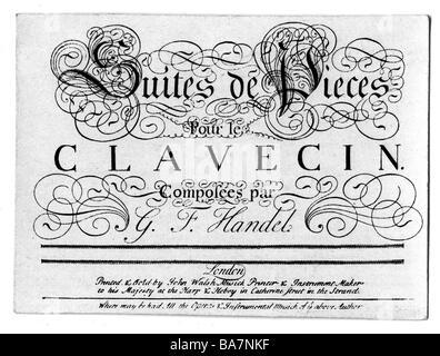Händel, George Frederic, 23.2.1685 - 14.4.1759, deutscher Komponist, Werke, 'Suites de Pieces de Clavencin', 1720, - Stockfoto
