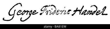 Händel, George Frederic, 23.2.1685 - 14.4.1759, deutscher Komponist, Signatur, - Stockfoto