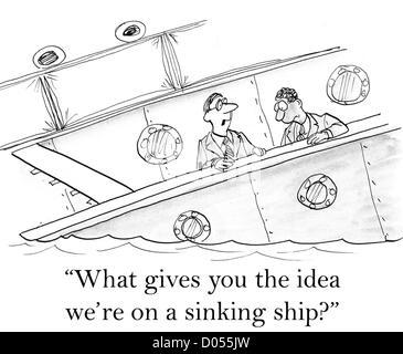 """""""Was gibt dir die Idee sind wir auf einem sinkenden Schiff?"""" - Stockfoto"""