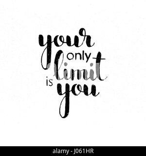 Ihre einzige Grenze ist Sie handschriftlich Schriftzug. Inspirierende und motivierende Zitat. Moderne Vektor handgezeichneten - Stockfoto