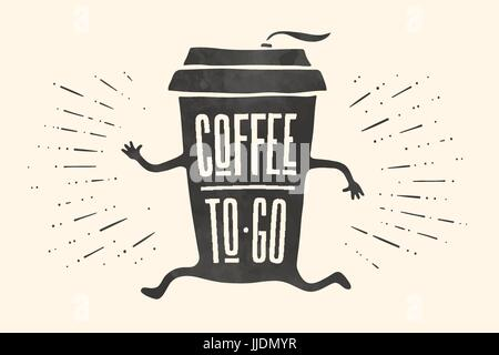 Plakat herausnehmen Kaffeetasse mit Schriftzug, Coffee To Go - Stockfoto