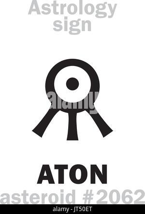Astrologie-Alphabet: ATON (Aton), Asteroid #2062. Hieroglyphen Charakter Zeichen (einzelnes Symbol). - Stockfoto