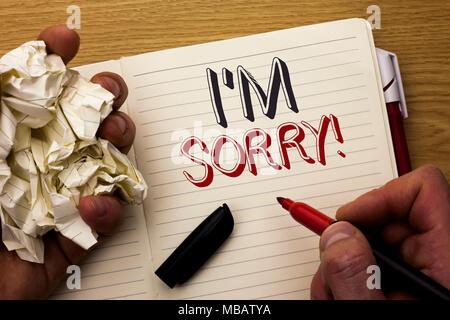 Handschrift text tut mir Leid. Begriff Sinne entschuldigen Gewissen fühlen sich bedauernd Entschuldigte reuigen Traurig von Mann Notebook Buch Ma geschrieben - Stockfoto