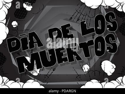 Dia de los Meurtos (Tag der Toten in Spanisch) Karte - Comic style Einladung. Phrase auf abstrakten Hintergrund. Vector Illustration. - Stockfoto