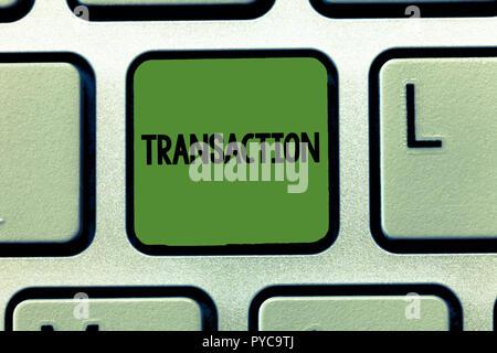 Wort schreiben Text Transaktion. Business Konzept für Instanz von Kauf oder Verkauf etwas Abkommens betreffen. - Stockfoto