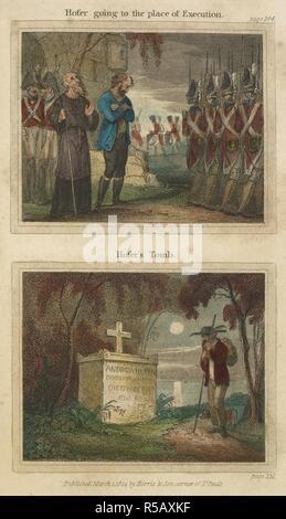 """Hofer, zum Ort der Ausführung"""". """"Hofer's Grab"""". Andreas Hofer (22. November 1767 â € """"20. Februar 1810) war ein Tiroler Wirt und Patriot. Er war der Anführer einer Rebellion gegen Napoleons Truppen, die für Österreich gegen die Franzosen, die während des Krieges von der Dritten Koalition gekämpft. Im Jahre 1809 wurde er der Führer einer Rebellion gegen Franco-Bavarian Kräfte, die der Krieg der Fünften Koalition ausgelöst. Er wurde verraten, gefangen genommen und hingerichtet. . Wilhelm Tell, oder der Patriot der Schweiz, etc. Und Hofer, der Tiroler. Vom Autor von Claudine, &c. [D. h. Maria Elisabeth Budden.]. London, - Stockfoto"""