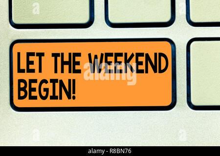 Konzeptionelle Handschrift zeigt das Wochenende beginnen lassen. Business foto Präsentation Start der Ende der Woche fröhlich sein genießen Sie Taste der Tastatur Absicht - Stockfoto
