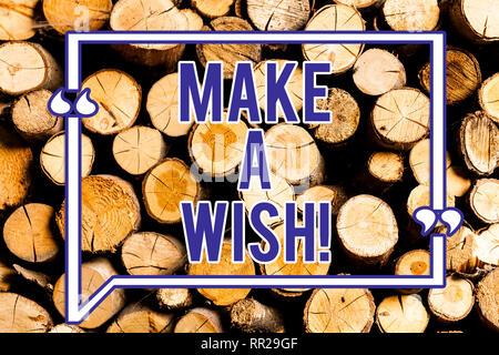 Text Zeichen zeigen, machen Sie einen Wunsch. Konzeptionelle Foto zu haben Träume Wünsche über zukünftige Ereignisse positive Holz- Hintergrund vintage Holz wild Nachricht ide. - Stockfoto