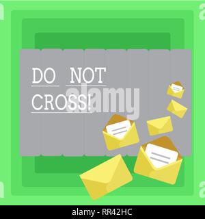 Wort schreiben Text Nicht kreuzen. Business Konzept für die Kreuzung ist verboten, gefährliche Vorsicht Warnung, es nicht zu tun - Stockfoto