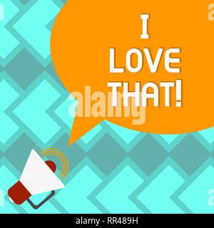 Text Zeichen zeigen, ich liebe das. Konzeptionelle foto In Zuneigung für jemanden oder etwas Roanalysistic Gefühle Megafon mit Lautstärke Symbol und - Stockfoto