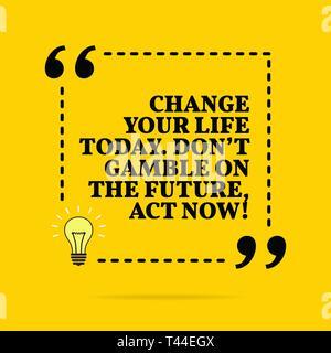 Inspirational motivational Zitat. Ändern Sie Ihr Leben heute. Spielen Sie nicht über die Zukunft, handeln Sie jetzt! Vektor einfaches Design. Schwarzer Text auf gelbem Hintergrund - Stockfoto