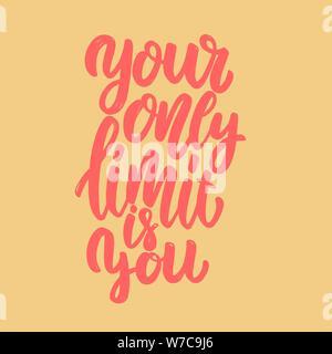 Ihre einzige Grenze ist Sie. Schriftzug Phrase für Postkarte, Banner, Flyer. Vector Illustration - Stockfoto