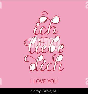 Ich liebe Dich Schriftzug. aus dem Deutschen übersetzen