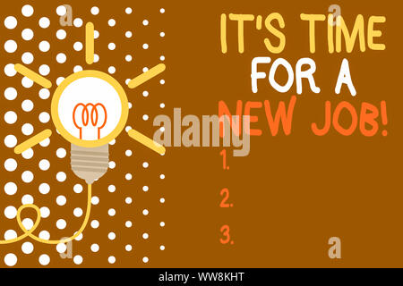 Wort schreiben Text ist es Zeit für einen neuen Job. Business foto Präsentation in bezahlte Position reguläre Beschäftigung große Idee Glühbirne. Erfolgreiche drehen i - Stockfoto
