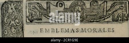 . Emblemas morales de Don Sebastián de Couarrubias Orozco ... . Foto de stock