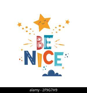 Sea agradable. Frase de letras de motivación dibujada a mano con estrella y nube para póster, logotipo, tarjeta de felicitación, banner, lindo estampado de dibujos animados, decoración de la habitación de los niños