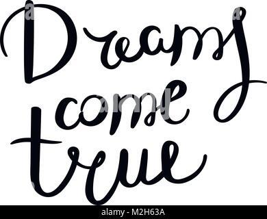 Los sueños se hacen realidad. Frase letras vector dibujados a mano ...