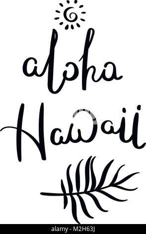 Frase dibujada a mano Aloha Hawaii. Diseño de letras para carteles ...