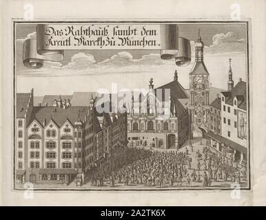 Le Rahthauss Kreutl Marcth sambt le à Munich, l'Ancien hôtel de ville sur la Marienplatz à Munich (Allemagne), fig. 7, d'après p. 2, Wening, Michael (del. et sc.), 1701, Michael Wening: historico-topographica 1637-1710). Das ist: Beschreibung, dess Churfürsten- und Hertzogthumbs Bayrn Nidern Ober- und vier, welches dans Rennt-Aembter Theil oder als, Oberlands Burgkhausen Underlands, München und aber dans Landshuet abgetheilt unnd Straubing ist [...]. Thail 1. München: bey Johann Lucas Straub, gem: lobl. Landtschafft Buchtruckern, anno M.DCCI. [1701 Banque D'Images