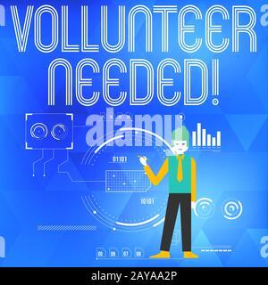 Signe de texte montrant le volontaire nécessaire. Photo conceptuelle besoin de travail pour l'organisation sans être payé Man Standing Pen Poin