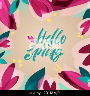 Bonjour printemps - lettres modernes à la brosse à écriture manuscrite. Affiche saisonnière, carte avec cadre fleuri. Banque D'Images
