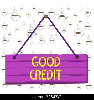 Note d'écriture indiquant Un bon crédit. Le concept d'affaires pour l'emprunteur a un score de crédit relativement élevé et un risque de crédit sûr Bois planche clou broche chaîne boa