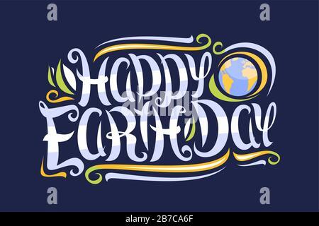 Carte de vœux vectorielle pour le jour de la Terre, flyer décoratif avec police calligraphique cury, boucles et tourbillons art design, globe de dessin animé, pinceau nain typeface f