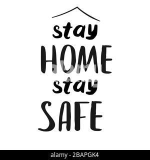 Restez à la maison, restez en sécurité - Lettering typography poster avec du texte pour l'auto-quarinetration. Banque D'Images