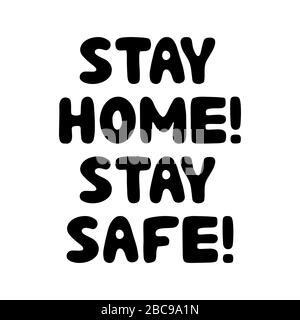 Restez à la maison, restez en sécurité. Citation motivationnelle. Joli lettrage à la main. Isolé sur fond blanc. Illustration du stock. Banque D'Images