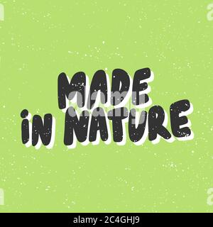 Fabriqué dans la nature. Autocollant écologique écologique pour le contenu des médias sociaux. Illustration vectorielle dessinée à la main. Banque D'Images