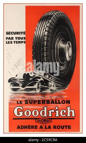 Goodrich pneus vintage années 1930 pneus auto publicité rétro pour Goodrich pneus pour voitures: SECURITE par tous les temps, le superballon adhèrent à la route.Traduction: La sécurité en tous temps, le superballon colle à la route. Illustration de style art déco d'un pneu de voiture derrière une voiture d'époque en pleine vitesse sous la pluie. Goodrich a été fondé par le Dr Benjamin Franklin Goodrich en 1870; en 1988, il a été vendu à Michelin. Imprimé par Max Courteau Imp., Paris. France, 1934, designer: Atelier Jelb, Banque D'Images