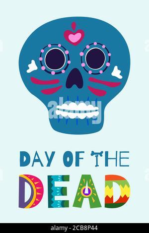 Affiche de la Journée mexicaine des morts Dia de Los Muertos. Carte de voeux pour festival rituel national mexicain avec lettrage décoratif dessiné à la main et squelette de crâne de sucre sur fond clair. Illustration vectorielle Banque D'Images